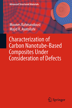 Ayatollahi, Majid R. - Characterization of Carbon Nanotube Based Composites under Consideration of Defects, ebook