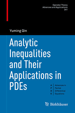 Qin, Yuming - Analytic Inequalities and Their Applications in PDEs, e-kirja