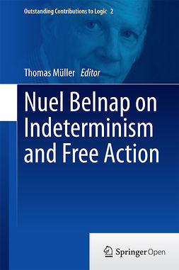 Müller, Thomas - Nuel Belnap on Indeterminism and Free Action, ebook