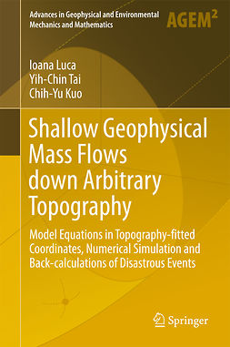 Kuo, Chih-Yu - Shallow Geophysical Mass Flows down Arbitrary Topography, ebook