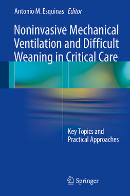 Esquinas, Antonio M. - Noninvasive Mechanical Ventilation and Difficult Weaning in Critical Care, e-bok