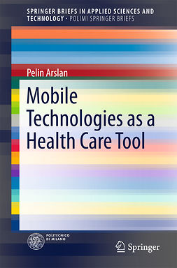 Arslan, Pelin - Mobile Technologies as a Health Care Tool, ebook
