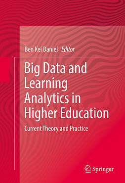 Daniel, Ben Kei - Big Data and Learning Analytics in Higher Education, ebook