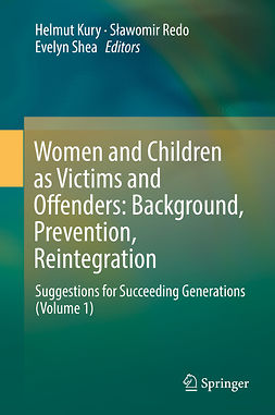 Kury, Helmut - Women and Children as Victims and Offenders: Background, Prevention, Reintegration, e-kirja