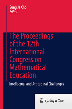 Cho, Sung Je - The Proceedings of the 12th International Congress on Mathematical Education, e-kirja