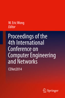 Wong, W. Eric - Proceedings of the 4th International Conference on Computer Engineering and Networks, ebook