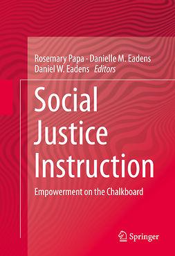 Eadens, Daniel W. - Social Justice Instruction, e-kirja