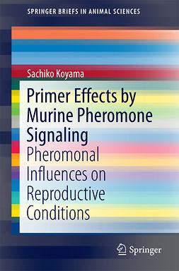 Koyama, Sachiko - Primer Effects by Murine Pheromone Signaling, ebook