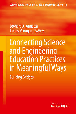 Annetta, Leonard A. - Connecting Science and Engineering Education Practices in Meaningful Ways, e-bok