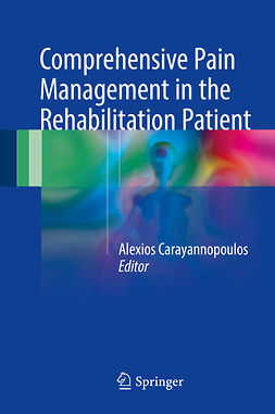 MPH, Alexios Carayannopoulos DO, - Comprehensive Pain Management in the Rehabilitation Patient, ebook