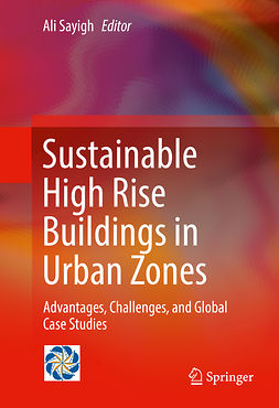 Sayigh, Ali - Sustainable High Rise Buildings in Urban Zones, ebook