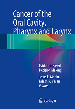 Medina, Jesus E. - Cancer of the Oral Cavity, Pharynx and Larynx, ebook