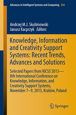 Kacprzyk, Janusz - Knowledge, Information and Creativity Support Systems: Recent Trends, Advances and Solutions, ebook