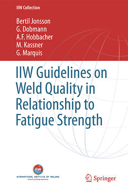 Dobmann, G. - IIW Guidelines on Weld Quality in Relationship to Fatigue Strength, ebook