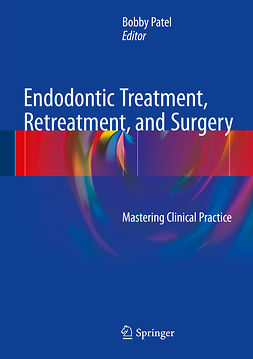 Patel, Bobby - Endodontic Treatment, Retreatment, and Surgery, ebook