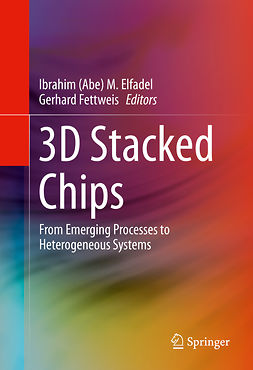 Elfadel, Ibrahim (Abe) M. - 3D Stacked Chips, ebook