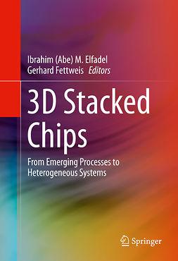Elfadel, Ibrahim (Abe) M. - 3D Stacked Chips, ebook