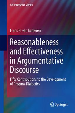 Eemeren, Frans H. van - Reasonableness and Effectiveness in Argumentative Discourse, ebook