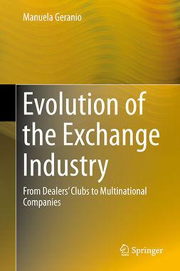 Geranio, Manuela - Evolution of the Exchange Industry, e-bok