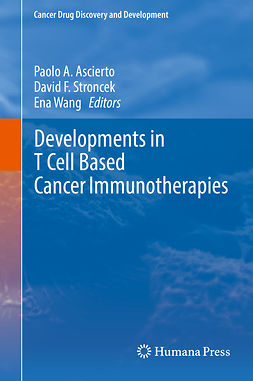 Ascierto, Paolo A. - Developments in T Cell Based Cancer Immunotherapies, e-bok
