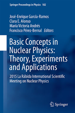 Alonso, Clara E. - Basic Concepts in Nuclear Physics: Theory, Experiments and Applications, e-bok