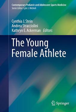 Ackerman, Kathryn E. - The Young Female Athlete, ebook