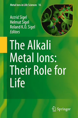 Sigel, Astrid - The Alkali Metal Ions: Their Role for Life, e-kirja