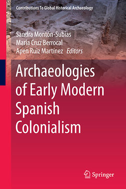 Berrocal, María Cruz - Archaeologies of Early Modern Spanish Colonialism, e-bok