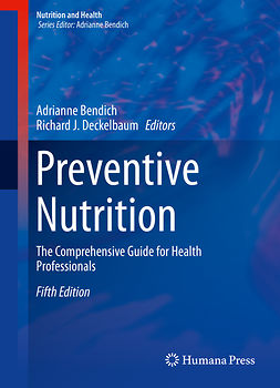 Bendich, Adrianne - Preventive Nutrition, ebook