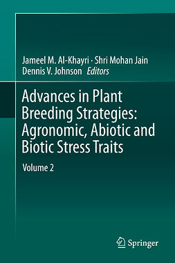Al-Khayri, Jameel M. - Advances in Plant Breeding Strategies: Agronomic, Abiotic and Biotic Stress Traits, e-bok