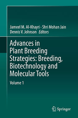 Al-Khayri, Jameel M. - Advances in Plant Breeding Strategies: Breeding, Biotechnology and Molecular Tools, ebook