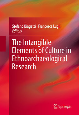 Biagetti, Stefano - The Intangible Elements of Culture in Ethnoarchaeological Research, ebook
