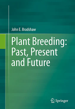 Bradshaw, John E. - Plant Breeding: Past, Present and Future, ebook