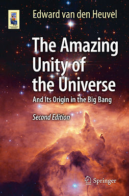 Heuvel, Edward van den - The Amazing Unity of the Universe, e-kirja