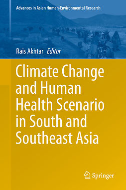 Akhtar, Rais - Climate Change and Human Health Scenario in South and Southeast Asia, ebook
