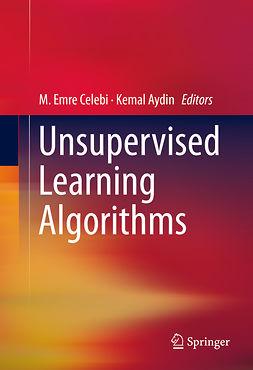 Aydin, Kemal - Unsupervised Learning Algorithms, e-kirja