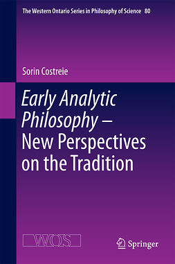 Costreie, Sorin - Early Analytic Philosophy - New Perspectives on the Tradition, ebook