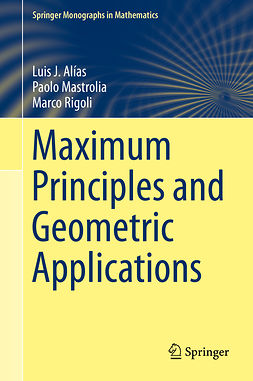 Alías, Luis J. - Maximum Principles and Geometric Applications, ebook