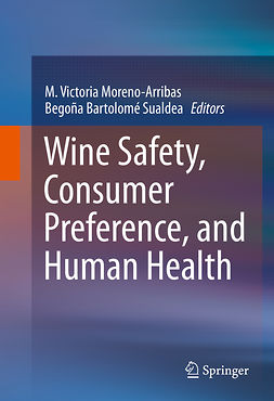 Moreno-Arribas, M. Victoria - Wine Safety, Consumer Preference, and Human Health, ebook