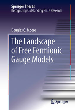 Moore, Douglas G. - The Landscape of Free Fermionic Gauge Models, ebook