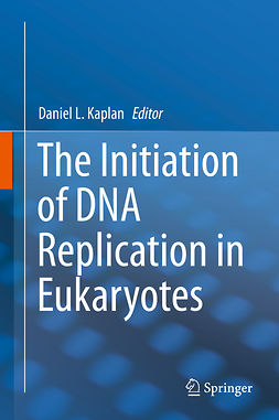 Kaplan, Daniel L. - The Initiation of DNA Replication in Eukaryotes, ebook