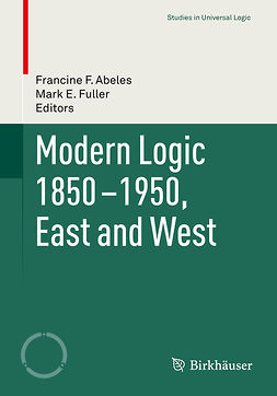 Abeles, Francine F. - Modern Logic 1850-1950, East and West, ebook