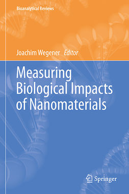 Wegener, Joachim - Measuring Biological Impacts of Nanomaterials, ebook