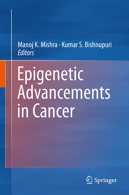 Bishnupuri, Kumar S. - Epigenetic Advancements in Cancer, ebook