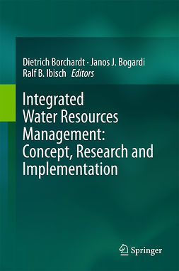 Bogardi, Janos J. - Integrated Water Resources Management: Concept, Research and Implementation, ebook