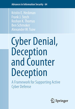 Heckman, Kristin E. - Cyber Denial, Deception and Counter Deception, e-kirja