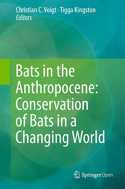 Kingston, Tigga - Bats in the Anthropocene: Conservation of Bats in a Changing World, e-kirja