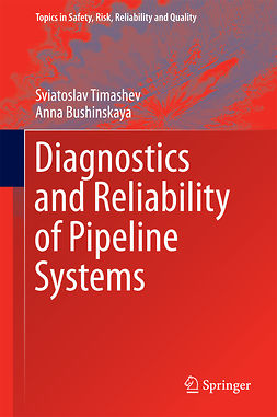 Bushinskaya, Anna - Diagnostics and Reliability of Pipeline Systems, ebook