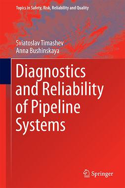Bushinskaya, Anna - Diagnostics and Reliability of Pipeline Systems, ebook