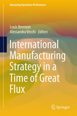 Brennan, Louis - International Manufacturing Strategy in a Time of Great Flux, ebook